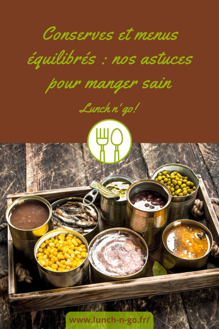 Découvrez tous les conseils pour adopter de bons gestes en intégrant des produits en conserve dans votre alimentation.